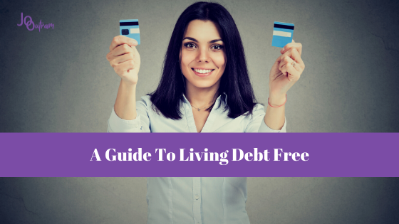 A Guide To Living Debt Free