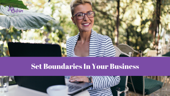 Set Boundaries In Your Business