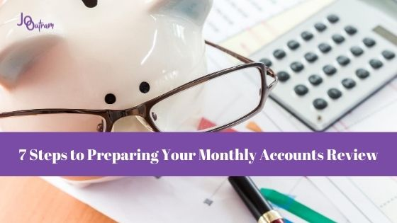 7 Steps to Preparing Your Monthly Accounts Review
