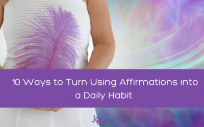 10 Ways to Turn Using Affirmations into a Daily Habit