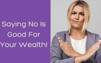 Saying No Is Good For Your Wealth!