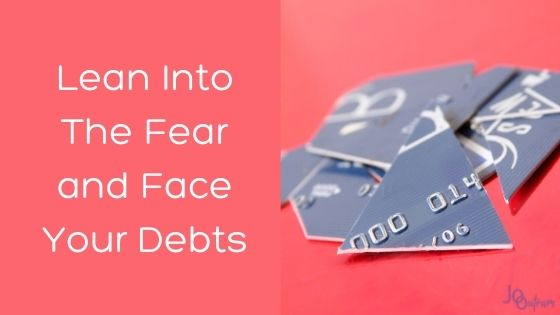Lean Into The Fear and Face Your Debts