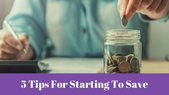 5 Tips For Starting To Save