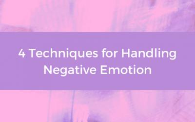 4 Techniques for Handling Negative Emotion