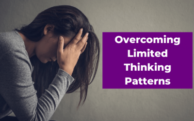 Overcoming Limited Thinking Patterns